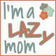 Profile picture of imalazymom